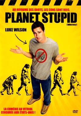 Planet Stupid / Idiocracy, le DVD français le 10 septembre 2008