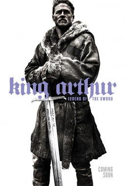 King Arthur: Legend Of The Sword - le film de 2017
