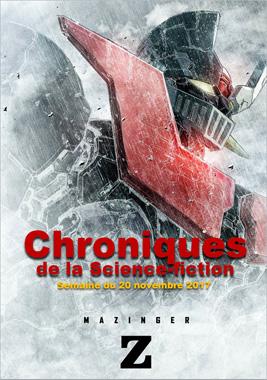 Chroniques de la Science-fiction, Année 2017, numéro 47 - Semaine du Lundi 20 novembre 2017