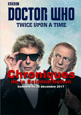 Chroniques de la Science-fiction, Année 2017, numéro 52 - Semaine du Lundi 25 décembre 2017
