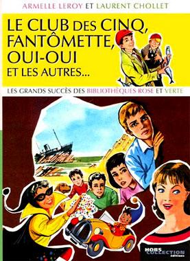 Le club des cinq, Fantômette, Oui-oui et les autres