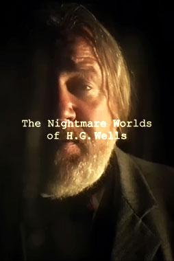 The Nightmare Worlds Of H.G Wells, la série de 2016