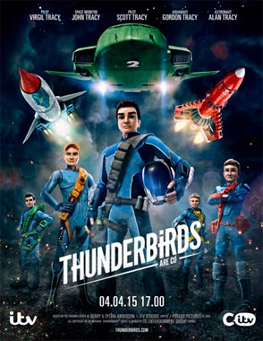Thunderbirds Are Go, les sentinelles de l'air, la série animée de 2015
