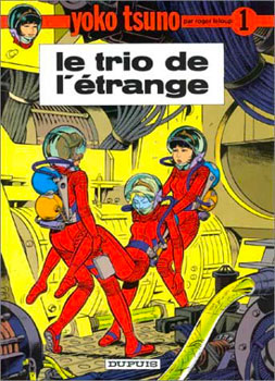 Yoko Tsuno 01: Le trio de l'étrange (1971), la bande dessinée de Roger Leloup